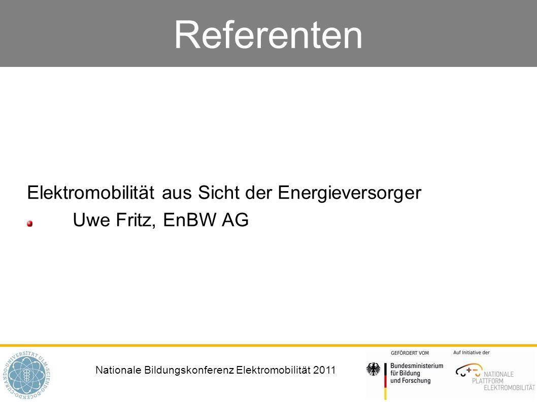 Nationale Bildungskonferenz Elektromobilität 2011 Referenten Elektromobilität aus Sicht der Energieversorger Uwe Fritz, EnBW AG