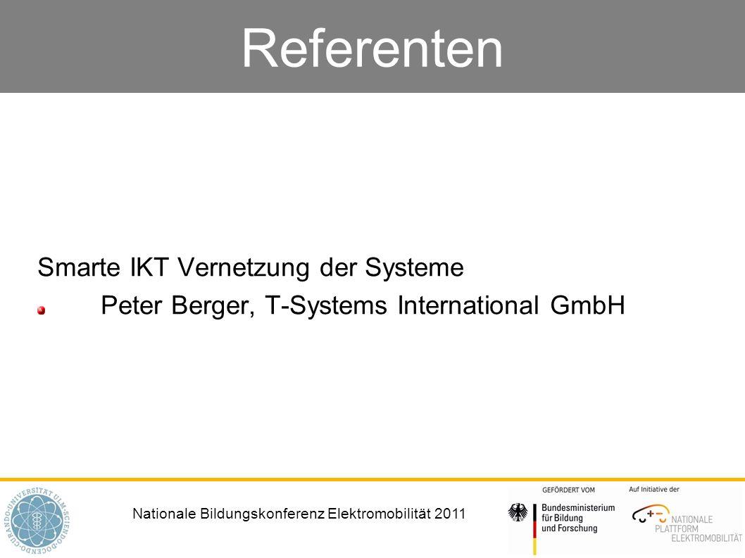Nationale Bildungskonferenz Elektromobilität 2011 Referenten Smarte IKT Vernetzung der Systeme Peter Berger, T-Systems International GmbH