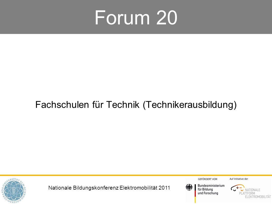 Nationale Bildungskonferenz Elektromobilität 2011 Forum 20 Fachschulen für Technik (Technikerausbildung)