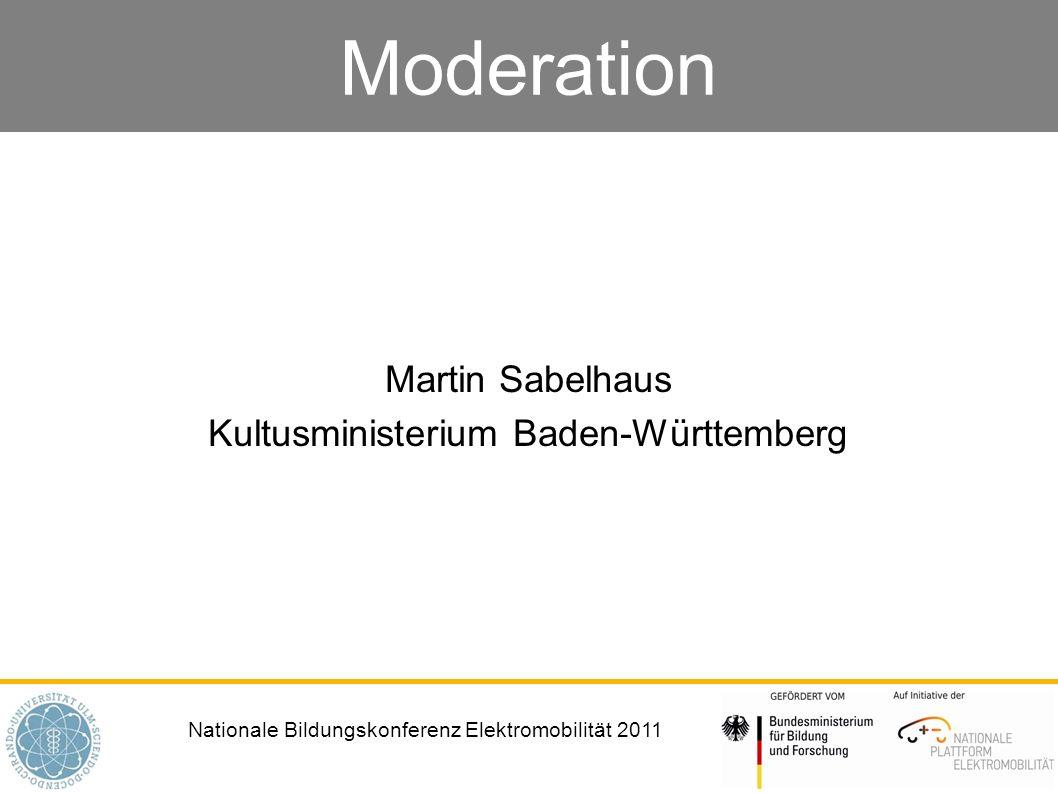 Nationale Bildungskonferenz Elektromobilität 2011 Moderation Martin Sabelhaus Kultusministerium Baden-Württemberg