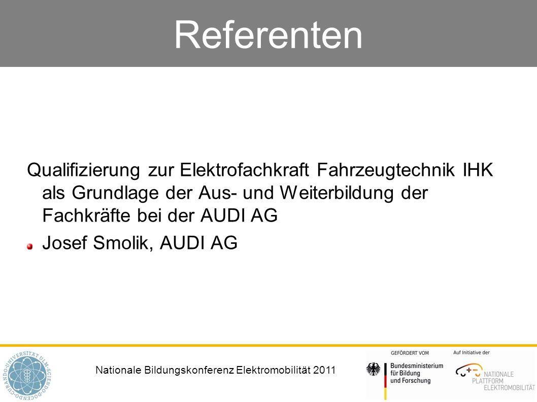 Nationale Bildungskonferenz Elektromobilität 2011 Referenten Zusatzqualifikation: Elektrotechnische Arbeiten an Hochvolt-Systemen in Fahrzeugen im Ausbildungsberuf Kraftfahrzeugmechatroniker Reiner Schmid, IHK Region Stuttgart