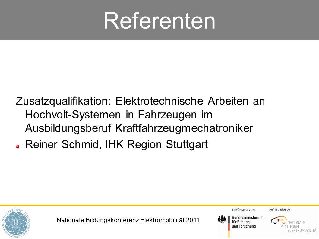 Nationale Bildungskonferenz Elektromobilität 2011 Referenten Zusatzqualifikation: Elektrotechnische Arbeiten an Hochvolt-Systemen in Fahrzeugen im Aus