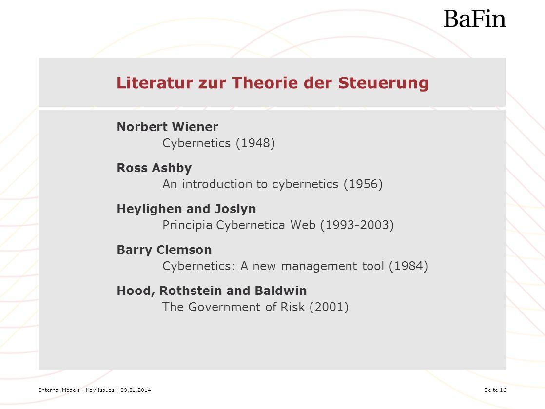 Internal Models - Key Issues | 09.01.2014Seite 16 Literatur zur Theorie der Steuerung Norbert Wiener Cybernetics (1948) Ross Ashby An introduction to