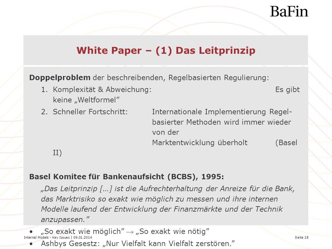 Internal Models - Key Issues | 09.01.2014Seite 18 White Paper – (1) Das Leitprinzip Doppelproblem der beschreibenden, Regelbasierten Regulierung: 1.Ko