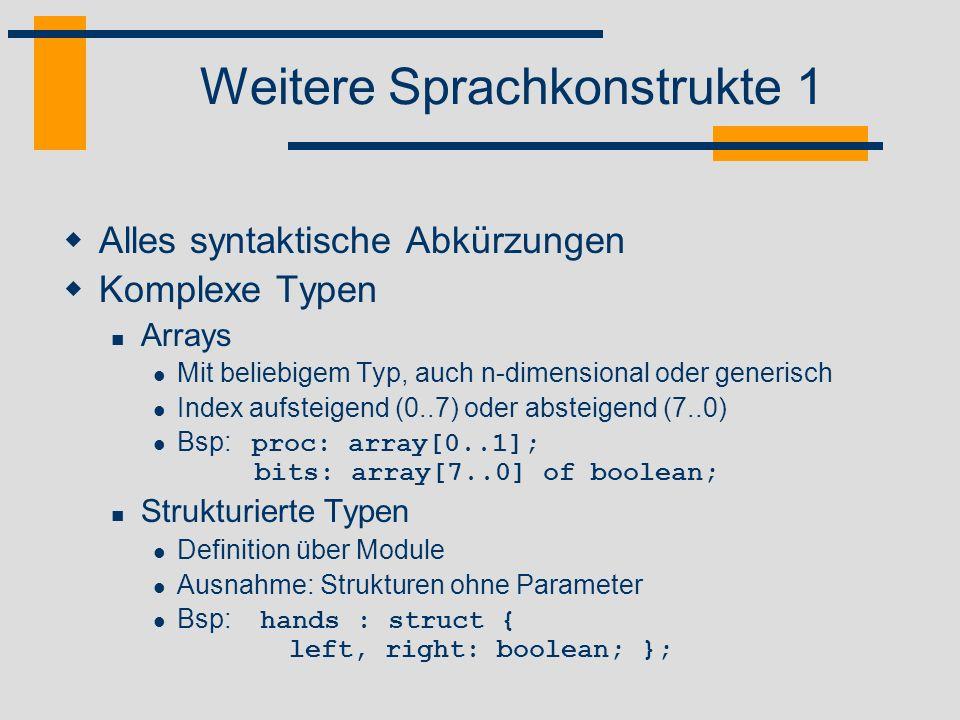 Weitere Sprachkonstrukte 1 Alles syntaktische Abkürzungen Komplexe Typen Arrays Mit beliebigem Typ, auch n-dimensional oder generisch Index aufsteigen