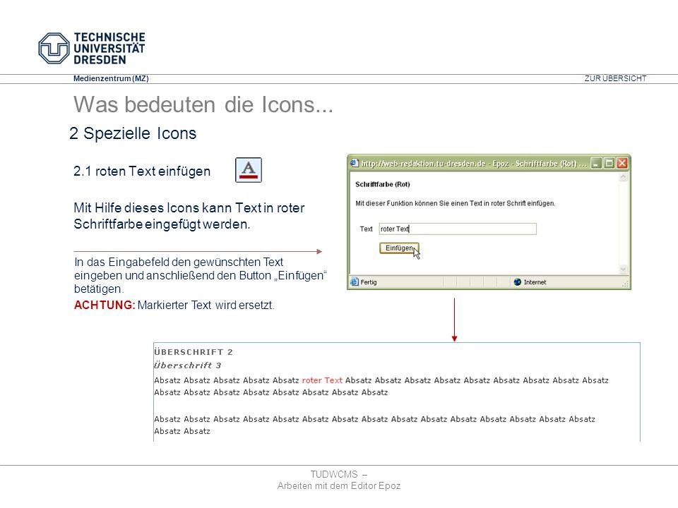 Medienzentrum (MZ) TUDWCMS – Arbeiten mit dem Editor Epoz In das Eingabefeld den gewünschten Text eingeben und anschließend den Button Einfügen betäti