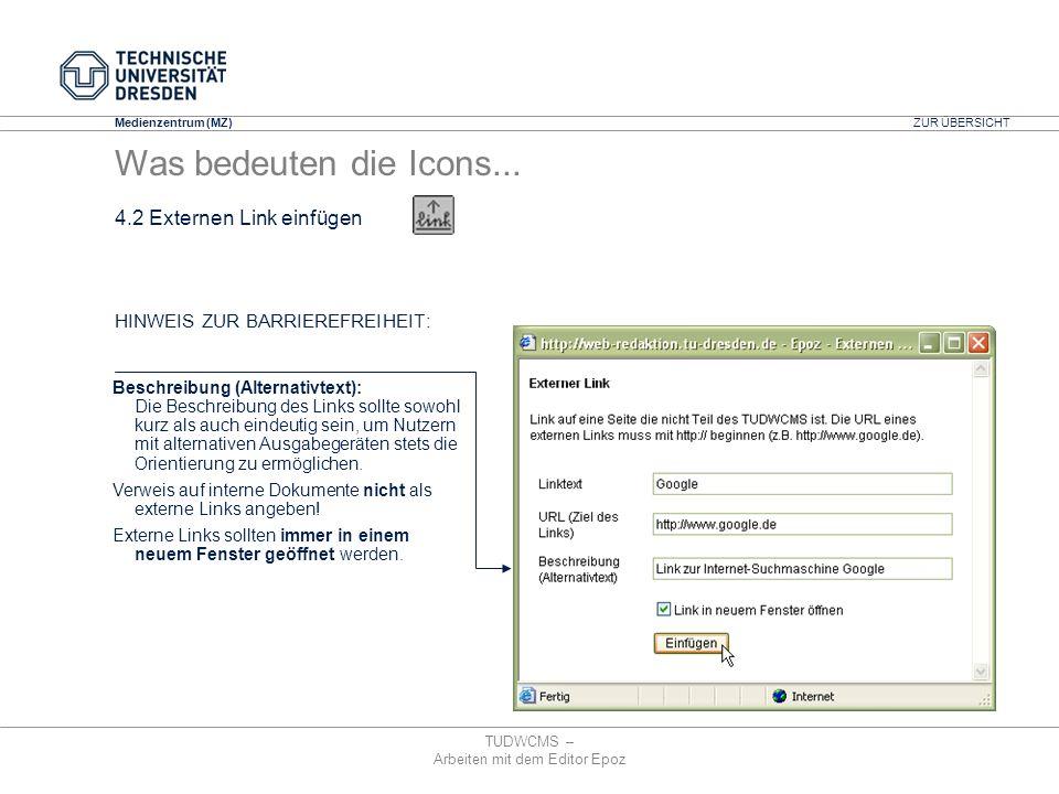 Medienzentrum (MZ) TUDWCMS – Arbeiten mit dem Editor Epoz HINWEIS ZUR BARRIEREFREIHEIT: Beschreibung (Alternativtext): Die Beschreibung des Links soll