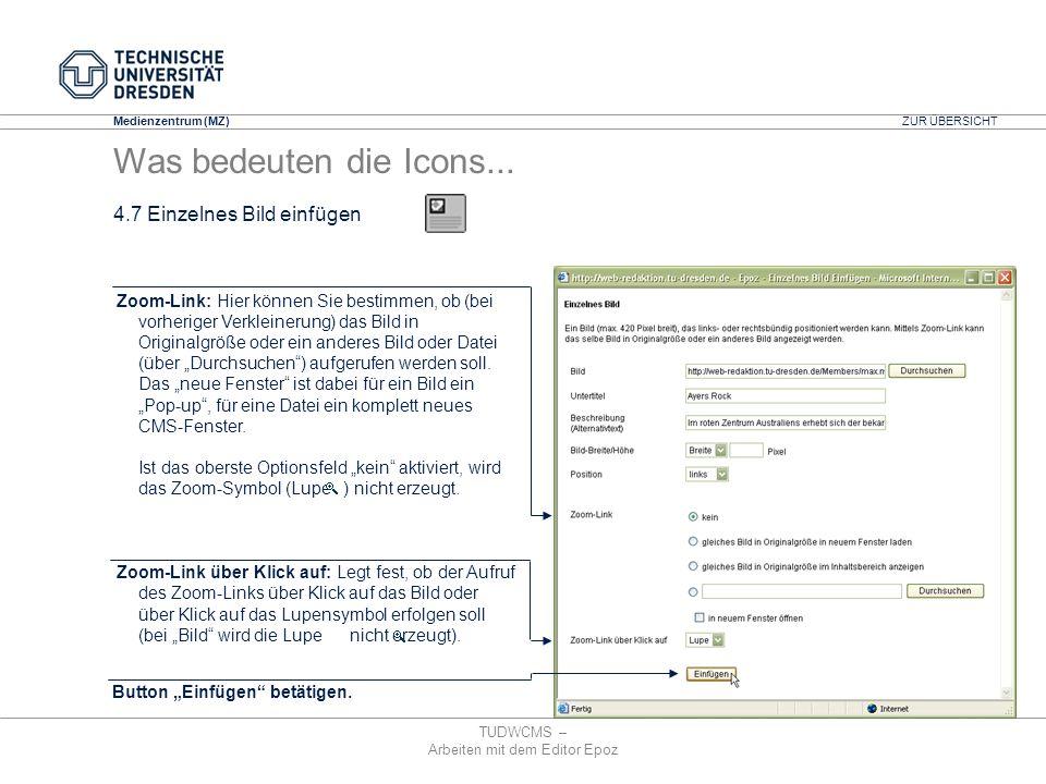 Medienzentrum (MZ) TUDWCMS – Arbeiten mit dem Editor Epoz Button Einfügen betätigen. Zoom-Link: Hier können Sie bestimmen, ob (bei vorheriger Verklein