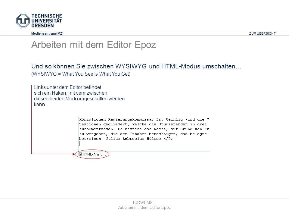 Medienzentrum (MZ) TUDWCMS – Arbeiten mit dem Editor Epoz Links unter dem Editor befindet sich ein Haken, mit dem zwischen diesen beiden Modi umgescha
