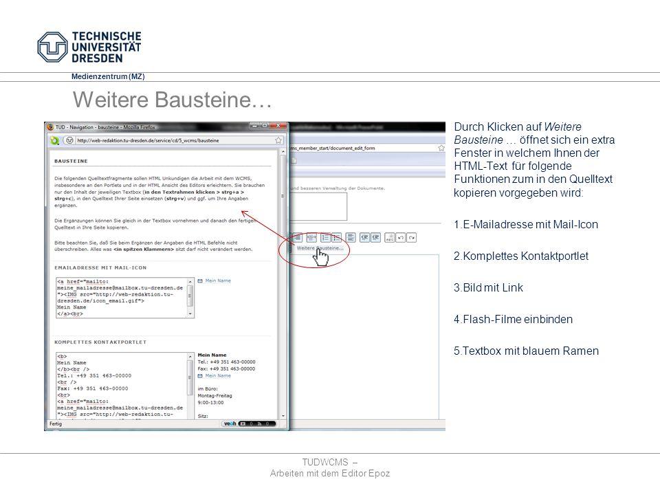 Medienzentrum (MZ) Weitere Bausteine… Durch Klicken auf Weitere Bausteine … öffnet sich ein extra Fenster in welchem Ihnen der HTML-Text für folgende