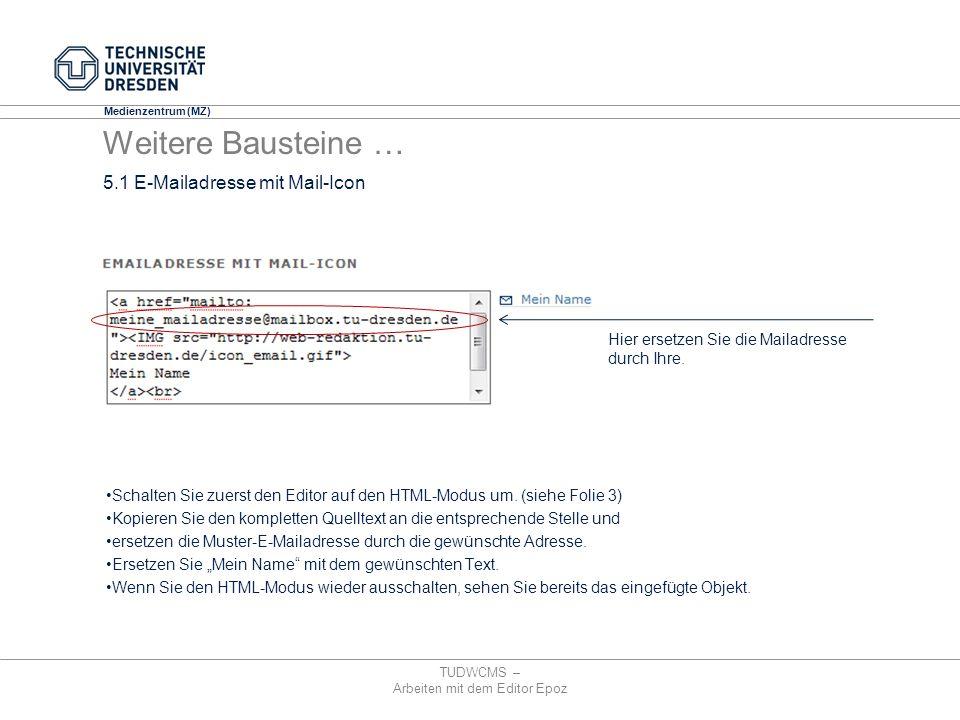 Medienzentrum (MZ) Weitere Bausteine … Schalten Sie zuerst den Editor auf den HTML-Modus um. (siehe Folie 3) Kopieren Sie den kompletten Quelltext an
