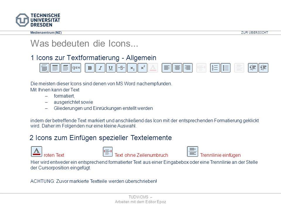 Medienzentrum (MZ) TUDWCMS – Arbeiten mit dem Editor Epoz roten Text Text ohne Zeilenumbruch Trennlinie einfügen Hier wird entweder ein entsprechend f