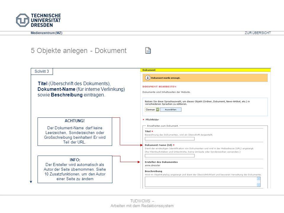 TUDWCMS – Arbeiten mit dem Redaktionssystem Media Design Center (MDC) Medienzentrum (MZ) 5 Objekte anlegen - Dokument Titel (Überschrift des Dokuments