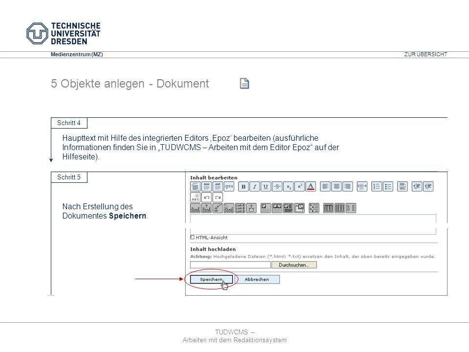 TUDWCMS – Arbeiten mit dem Redaktionssystem Media Design Center (MDC) Medienzentrum (MZ) 5 Objekte anlegen - Dokument Haupttext mit Hilfe des integrie