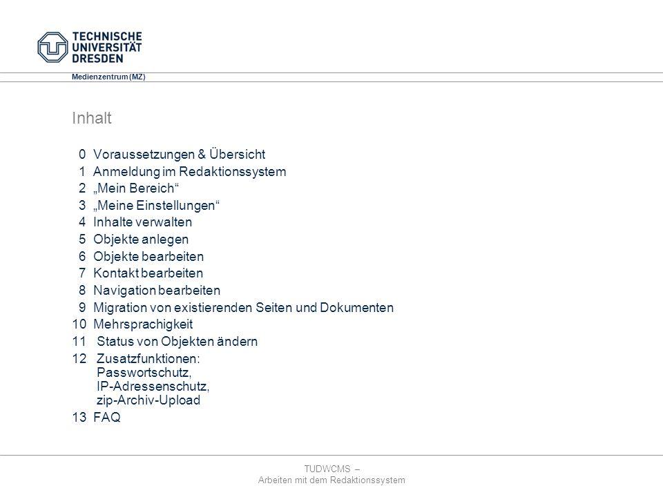 TUDWCMS – Arbeiten mit dem Redaktionssystem Media Design Center (MDC) Medienzentrum (MZ) Inhalt 0 Voraussetzungen & Übersicht 1 Anmeldung im Redaktion