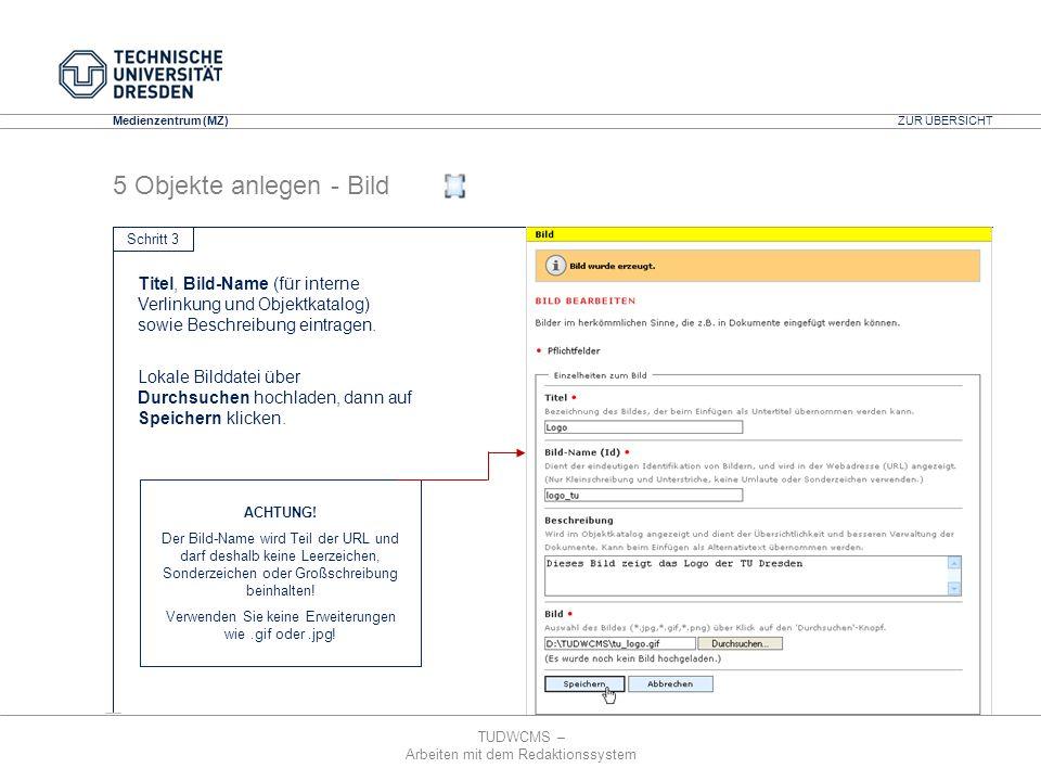 TUDWCMS – Arbeiten mit dem Redaktionssystem Media Design Center (MDC) Medienzentrum (MZ) 5 Objekte anlegen - Bild Titel, Bild-Name (für interne Verlin