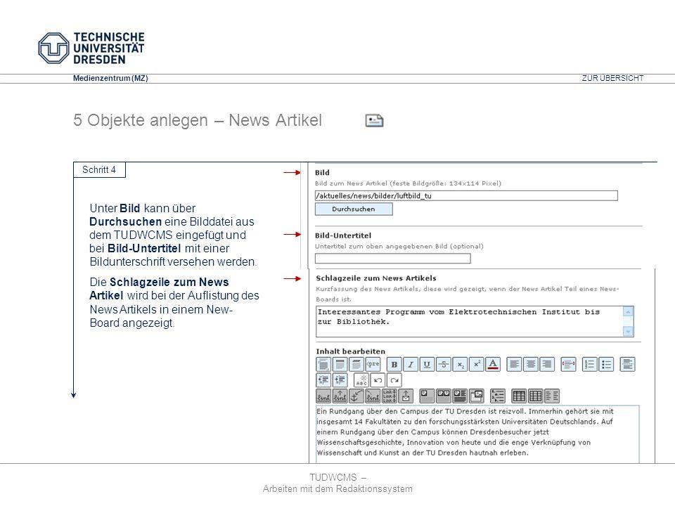 TUDWCMS – Arbeiten mit dem Redaktionssystem Media Design Center (MDC) Medienzentrum (MZ) 5 Objekte anlegen – News Artikel Unter Bild kann über Durchsu