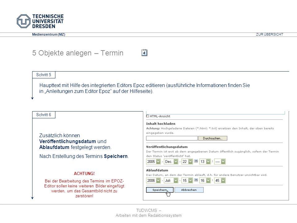 TUDWCMS – Arbeiten mit dem Redaktionssystem Media Design Center (MDC) Medienzentrum (MZ) 5 Objekte anlegen – Termin Haupttext mit Hilfe des integriert