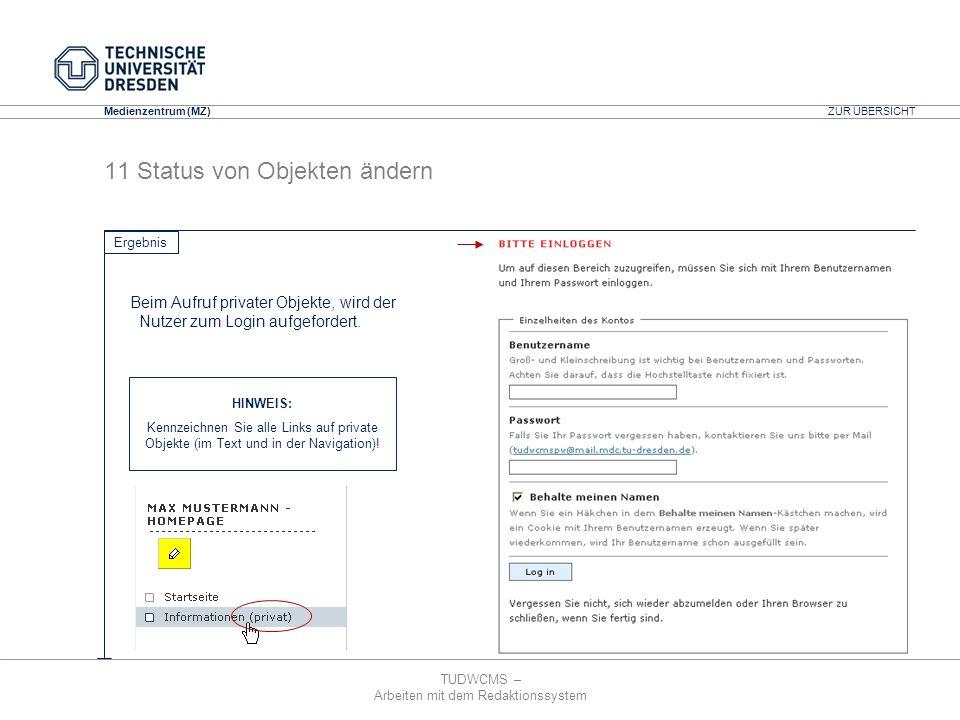 TUDWCMS – Arbeiten mit dem Redaktionssystem Media Design Center (MDC) Medienzentrum (MZ) Beim Aufruf privater Objekte, wird der Nutzer zum Login aufge