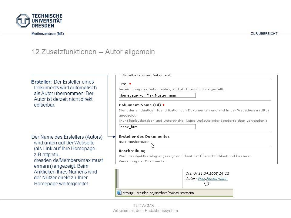 TUDWCMS – Arbeiten mit dem Redaktionssystem Media Design Center (MDC) Medienzentrum (MZ) Ersteller: Der Ersteller eines Dokuments wird automatisch als