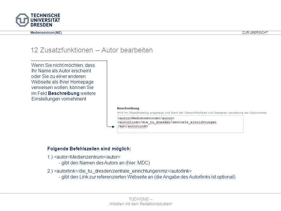 TUDWCMS – Arbeiten mit dem Redaktionssystem Media Design Center (MDC) Medienzentrum (MZ) Folgende Befehlszeilen sind möglich: 1.) Medienzentrum - gibt