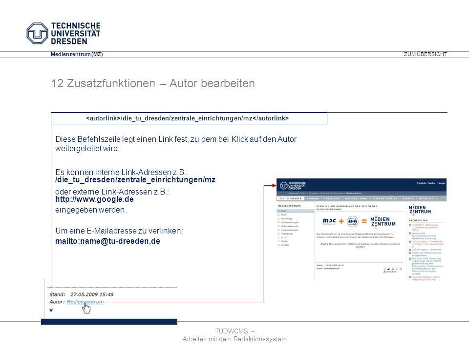TUDWCMS – Arbeiten mit dem Redaktionssystem Media Design Center (MDC) Medienzentrum (MZ) /die_tu_dresden/zentrale_einrichtungen/mz Diese Befehlszeile