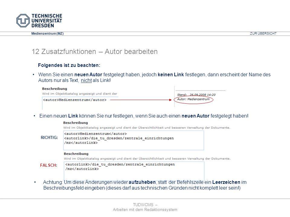 TUDWCMS – Arbeiten mit dem Redaktionssystem Media Design Center (MDC) Medienzentrum (MZ) Wenn Sie einen neuen Autor festgelegt haben, jedoch keinen Li