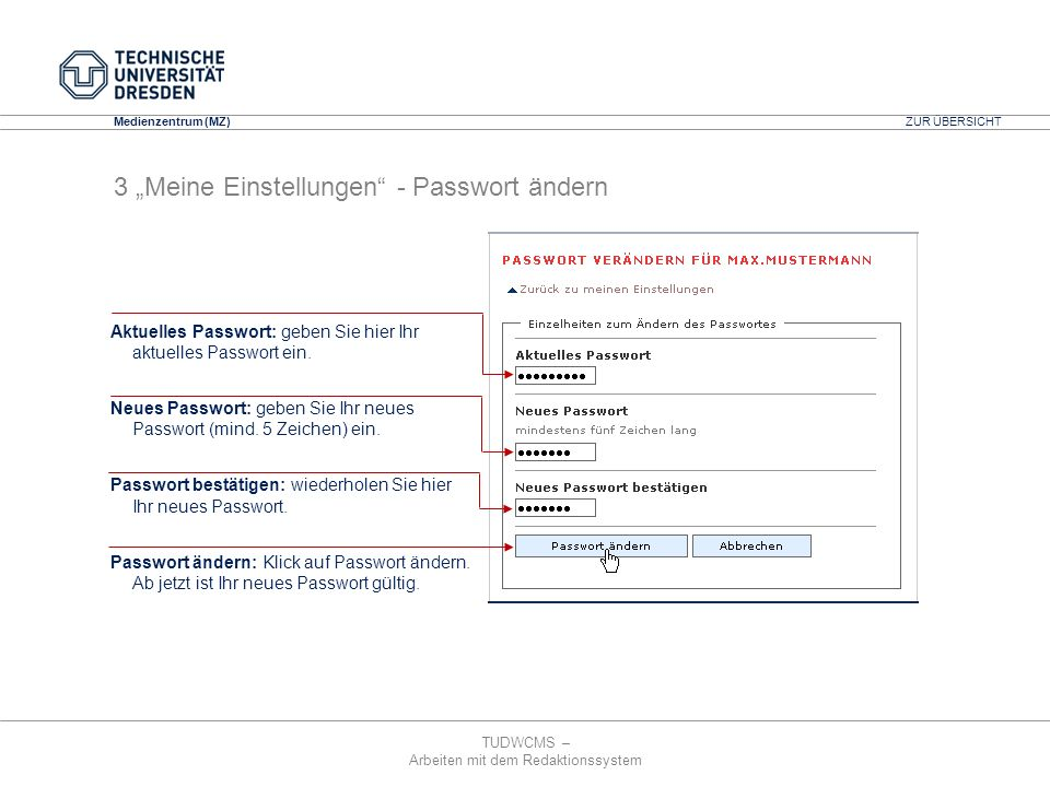 TUDWCMS – Arbeiten mit dem Redaktionssystem Media Design Center (MDC) Medienzentrum (MZ) ZUR ÜBERSICHT 12 Zusatzfunktionen – Passwortschutz für Dokumente Bei Aufruf des Dokumentes, wird der Nutzer aufgefordert das Passwort einzugeben.