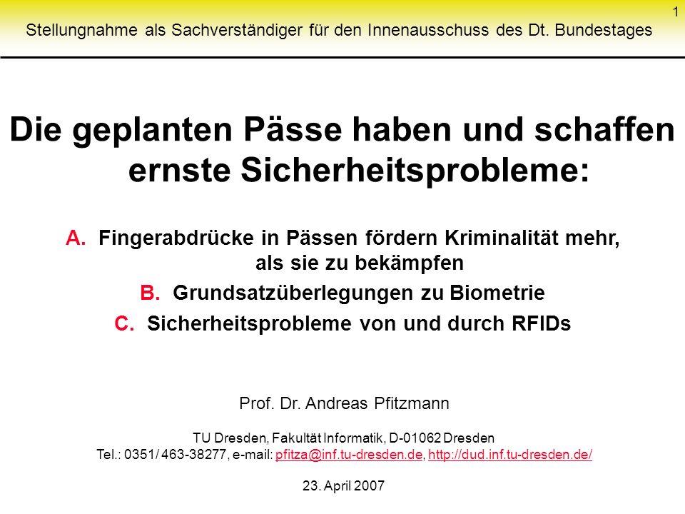 1 Die geplanten Pässe haben und schaffen ernste Sicherheitsprobleme: A. Fingerabdrücke in Pässen fördern Kriminalität mehr, als sie zu bekämpfen B. Gr