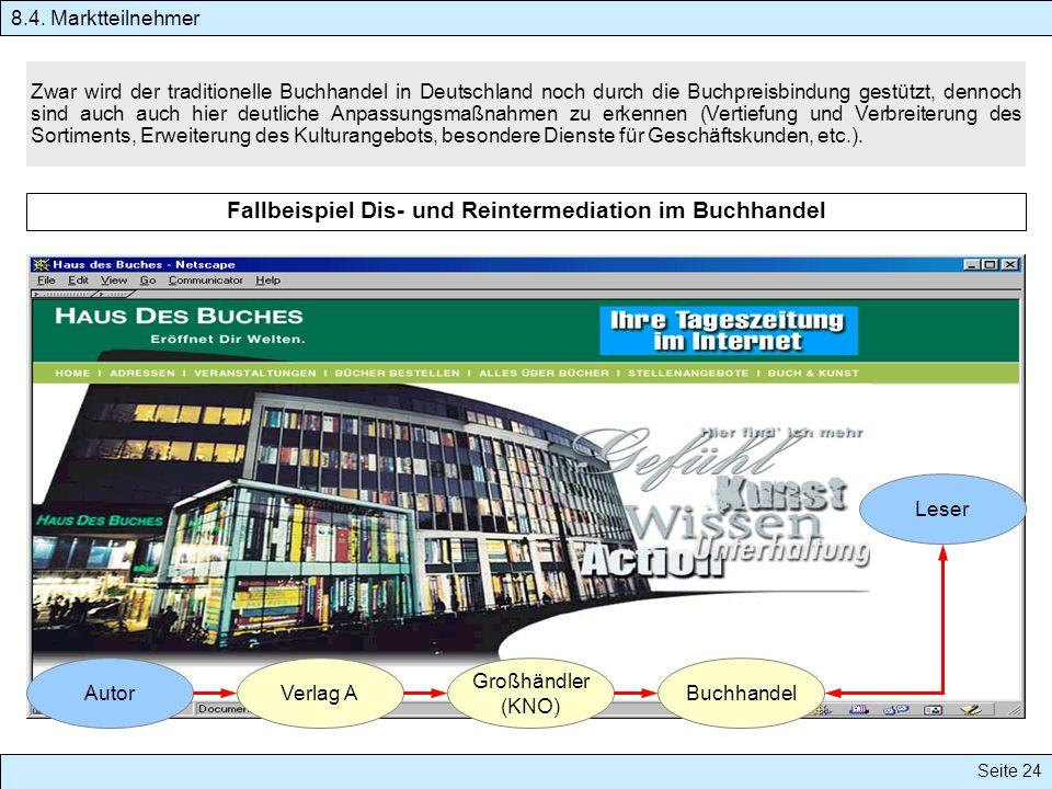 Seite 24 Zwar wird der traditionelle Buchhandel in Deutschland noch durch die Buchpreisbindung gestützt, dennoch sind auch auch hier deutliche Anpassu