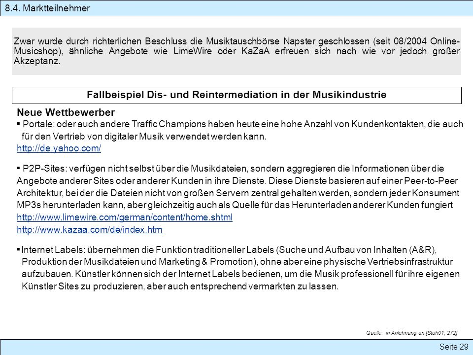Seite 29 Zwar wurde durch richterlichen Beschluss die Musiktauschbörse Napster geschlossen (seit 08/2004 Online- Musicshop), ähnliche Angebote wie Lim
