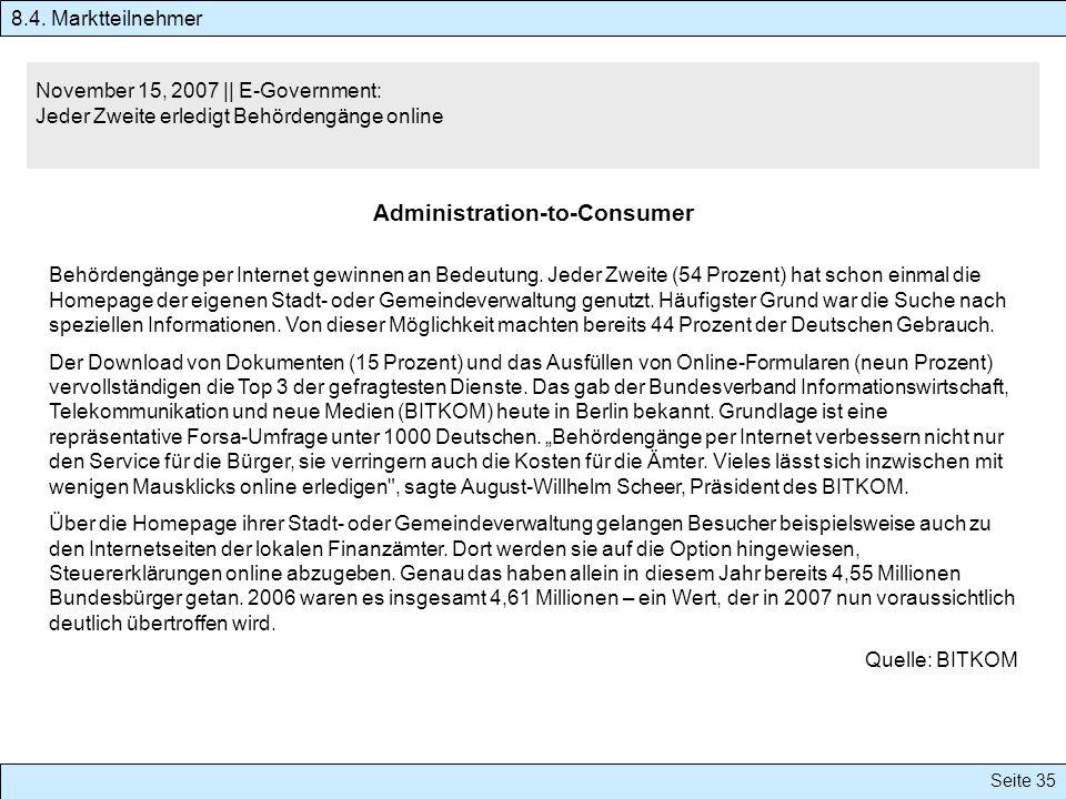 Seite 35 November 15, 2007 || E-Government: Jeder Zweite erledigt Behördengänge online Administration-to-Consumer 8.4. Marktteilnehmer Behördengänge p