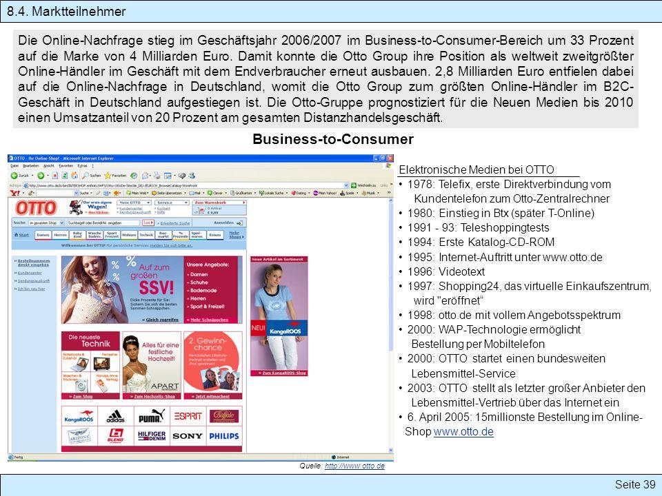 Seite 39 Die Online-Nachfrage stieg im Geschäftsjahr 2006/2007 im Business-to-Consumer-Bereich um 33 Prozent auf die Marke von 4 Milliarden Euro. Dami