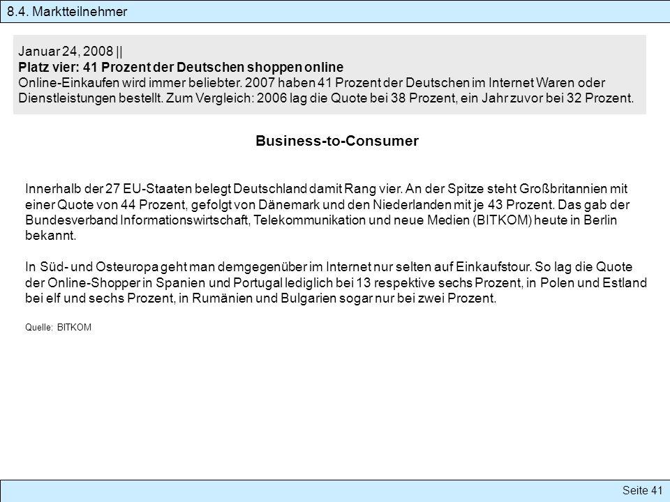 Seite 41 Januar 24, 2008 || Platz vier: 41 Prozent der Deutschen shoppen online Online-Einkaufen wird immer beliebter. 2007 haben 41 Prozent der Deuts