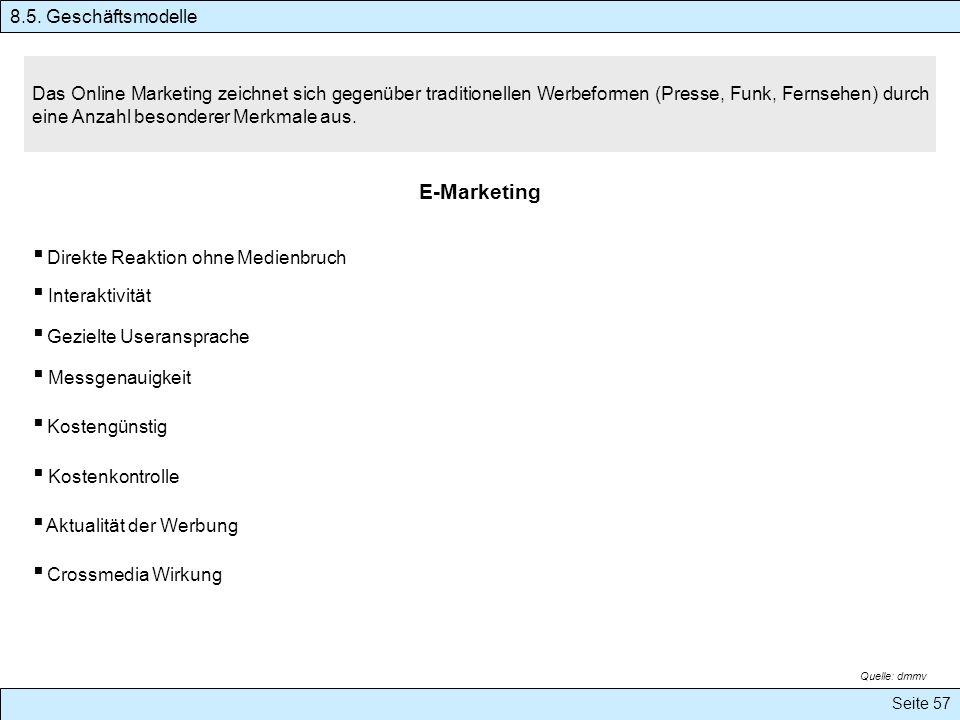 Das Online Marketing zeichnet sich gegenüber traditionellen Werbeformen (Presse, Funk, Fernsehen) durch eine Anzahl besonderer Merkmale aus. E-Marketi
