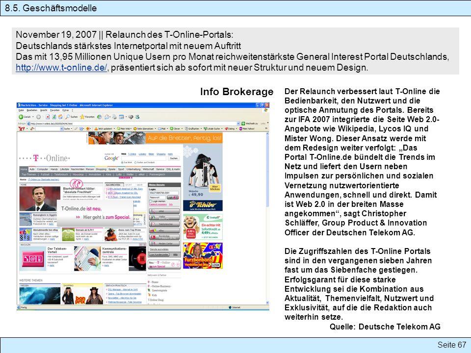 Seite 67 November 19, 2007 || Relaunch des T-Online-Portals: Deutschlands stärkstes Internetportal mit neuem Auftritt Das mit 13,95 Millionen Unique U