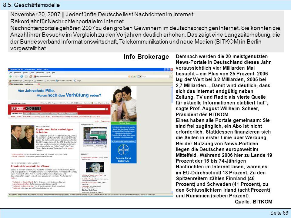 Seite 68 November 20, 2007 || Jeder fünfte Deutsche liest Nachrichten im Internet: Rekordjahr für Nachrichtenportale im Internet Nachrichtenportale ge