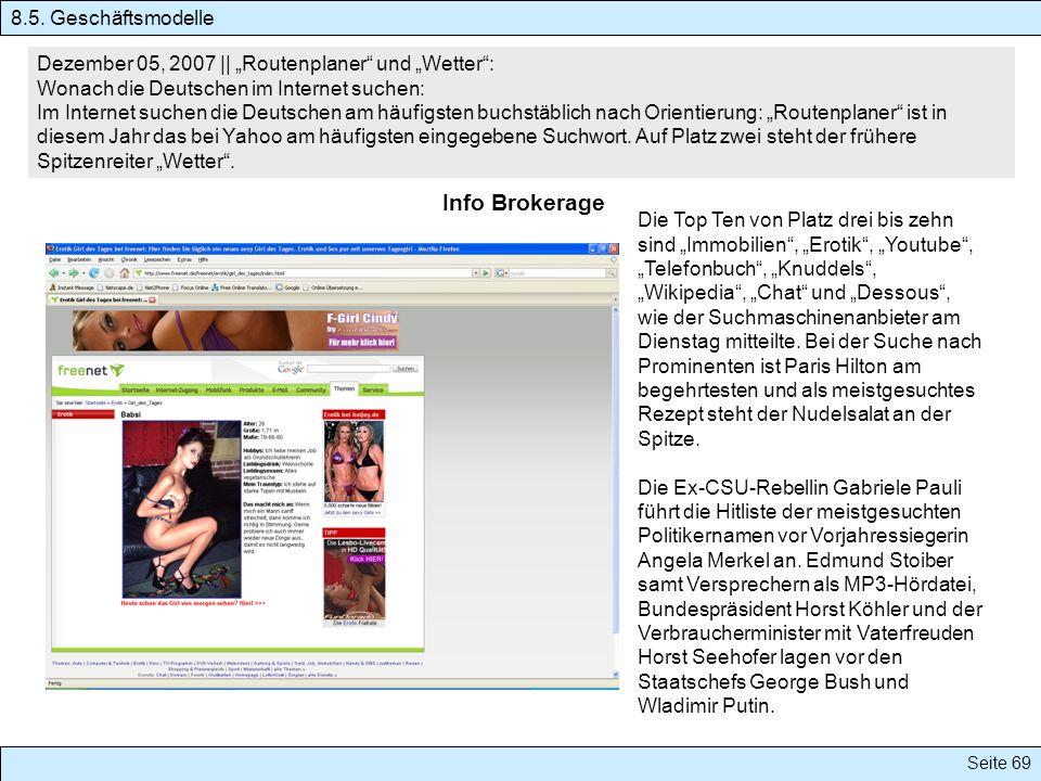 Seite 69 Dezember 05, 2007 || Routenplaner und Wetter: Wonach die Deutschen im Internet suchen: Im Internet suchen die Deutschen am häufigsten buchstä