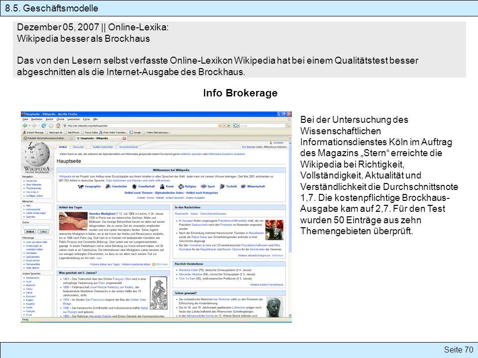 Seite 70 Dezember 05, 2007 || Online-Lexika: Wikipedia besser als Brockhaus Das von den Lesern selbst verfasste Online-Lexikon Wikipedia hat bei einem