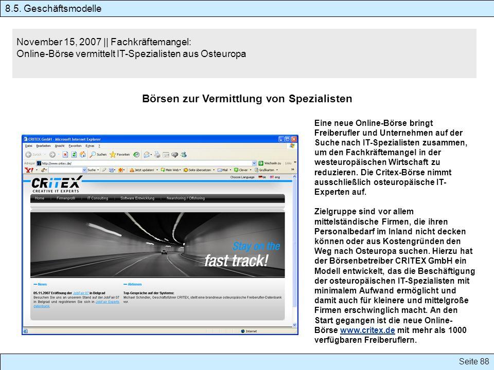Seite 88 November 15, 2007 || Fachkräftemangel: Online-Börse vermittelt IT-Spezialisten aus Osteuropa Börsen zur Vermittlung von Spezialisten Eine neu