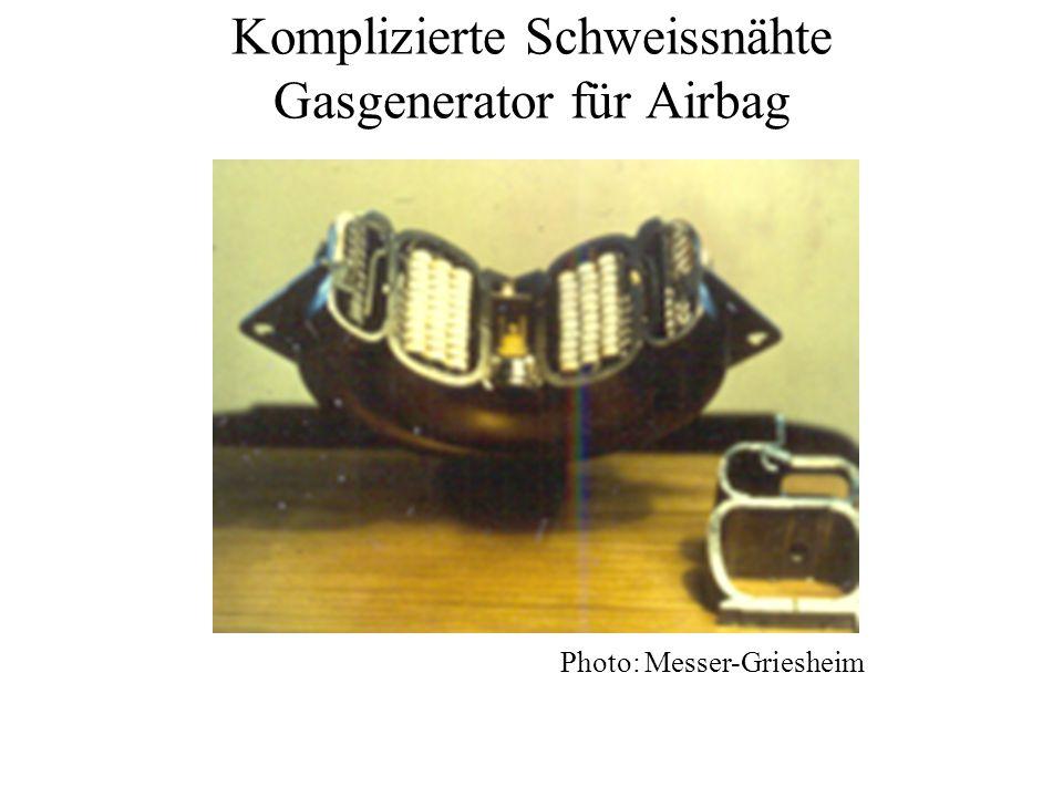 Komplizierte Schweissnähte Gasgenerator für Airbag Photo: Messer-Griesheim