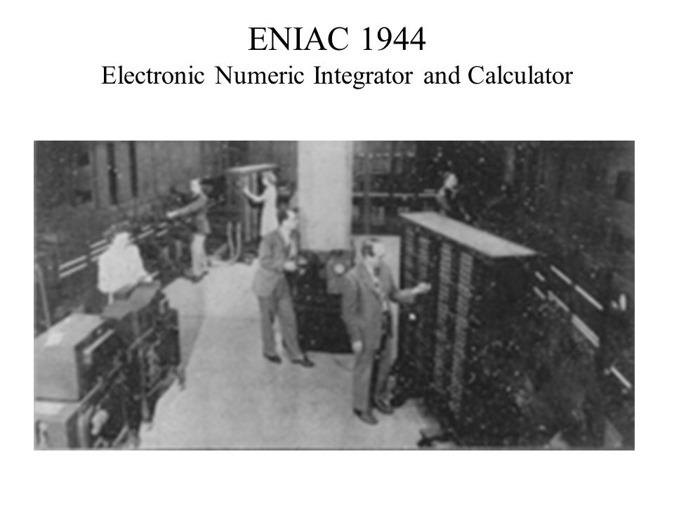 ENIAC 1944 Electronic Numeric Integrator and Calculator