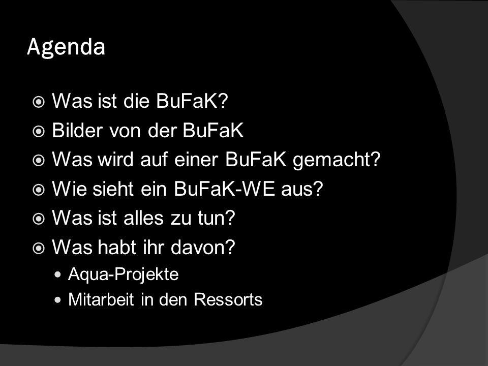 Agenda Was ist die BuFaK. Bilder von der BuFaK Was wird auf einer BuFaK gemacht.