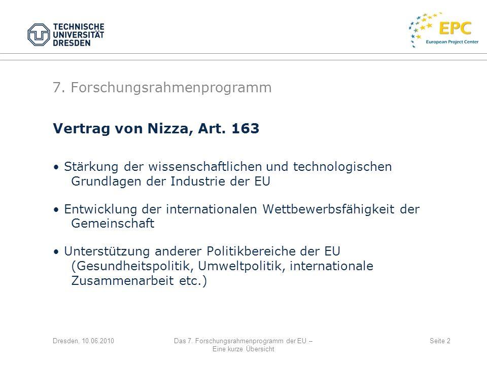 Das 7. Forschungsrahmenprogramm der EU – Eine kurze Übersicht Seite 2 Vertrag von Nizza, Art. 163 Stärkung der wissenschaftlichen und technologischen