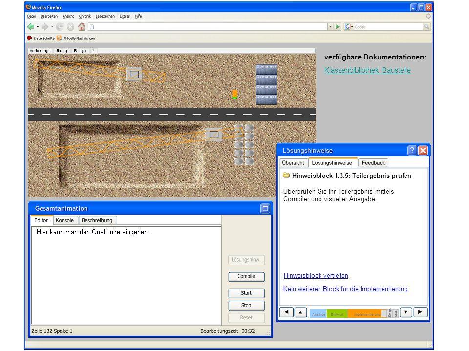 verfügbare Dokumentationen: Klassenbibliothek Baustelle Hinweisblock I.3.5: Teilergebnis prüfen Überprüfen Sie Ihr Teilergebnis mittels Compiler und visueller Ausgabe.