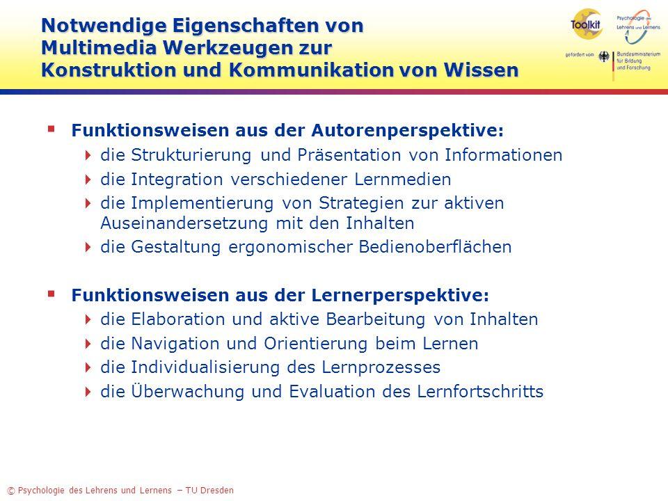 © Psychologie des Lehrens und Lernens – TU Dresden Notwendige Eigenschaften von Multimedia Werkzeugen zur Konstruktion und Kommunikation von Wissen Fu