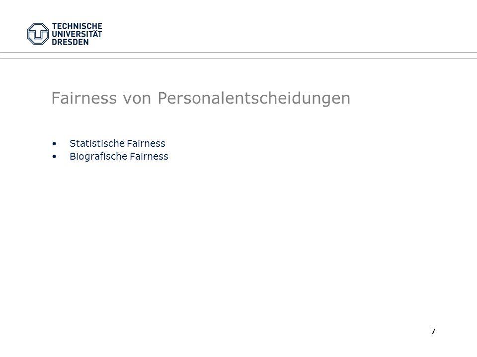Fairness von Personalentscheidungen Statistische Fairness Biografische Fairness 7