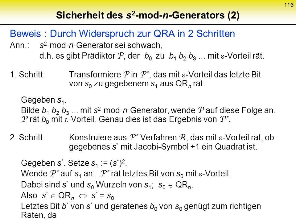 115 s 2 -mod-n-Generator ist kryptographisch stark: P { Prädiktor für b 0 } Konstanten, 0 1 { Dichte der schlechten n } t N :{ Grad des Polynoms } sof