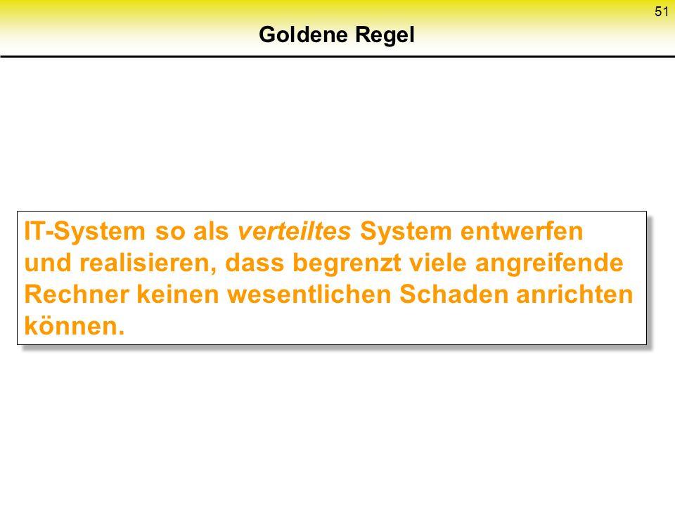 50 Restprobleme 1.Genau spezifizieren, was IT-System tun und unterlassen soll. 2.Totale Korrektheit der Implementierung nachweisen. 3.Alle verdeckten
