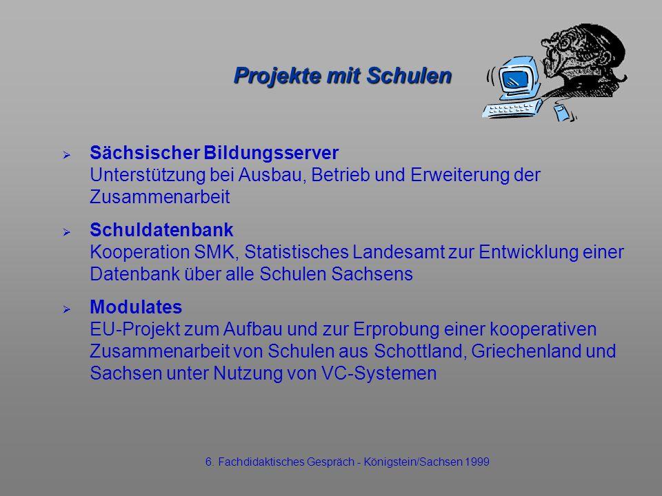 Projekte mit Schulen Sächsischer Bildungsserver Unterstützung bei Ausbau, Betrieb und Erweiterung der Zusammenarbeit Schuldatenbank Kooperation SMK, S